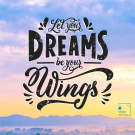 """Quote """"Let Your Dreams Be Your Wings"""" - OQ1-016"""